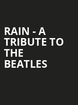 Rain A Tribute to the Beatles, Saenger Theatre, Pensacola